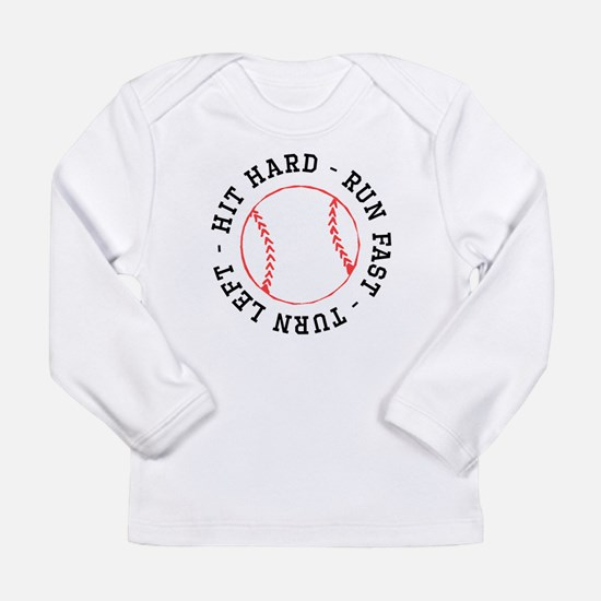 Hit Hard Run Fast Turn Left Long Sleeve T-Shirt