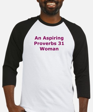 An Aspiring Proverbs 31 Woman Baseball Jersey