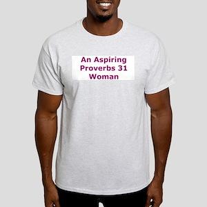 An Aspiring Proverbs 31 Woman Light T-Shirt