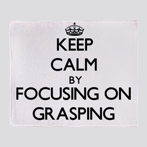 Keep Calm by focusing on Grasping Throw Blanket