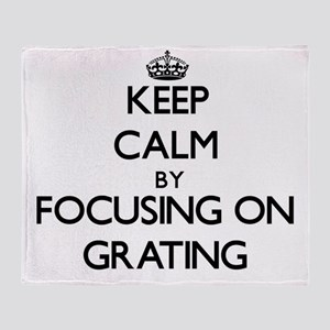 Keep Calm by focusing on Grating Throw Blanket