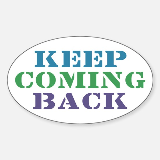 Keep Coming Back Recovery Oval Decal