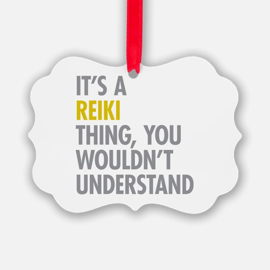 Its A Reiki Thing Ornament