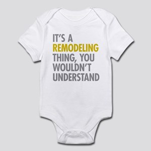 Its A Remodeling Thing Infant Bodysuit