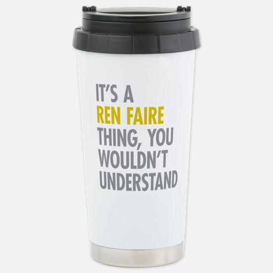 Its A Ren Faire Thing Stainless Steel Travel Mug