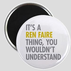 Its A Ren Faire Thing Magnet