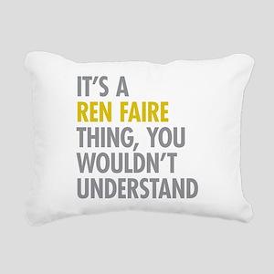 Its A Ren Faire Thing Rectangular Canvas Pillow