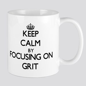 Keep Calm by focusing on Grit Mugs