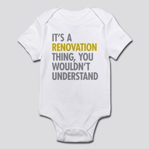 Its A Renovation Thing Infant Bodysuit