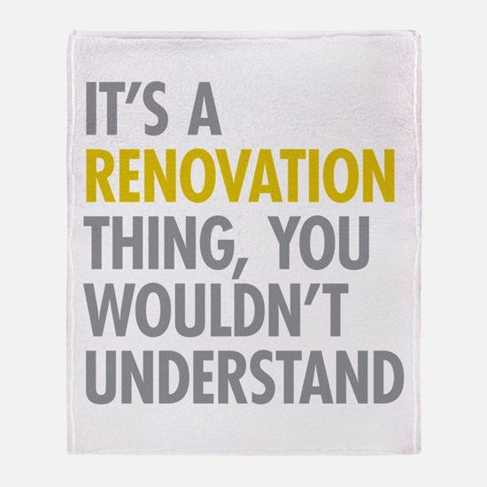 Its A Renovation Thing Throw Blanket