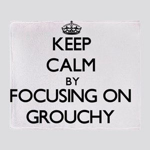Keep Calm by focusing on Grouchy Throw Blanket