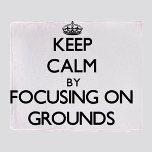 Keep Calm by focusing on Grounds Throw Blanket