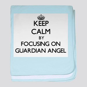 Keep Calm by focusing on Guardian Ang baby blanket