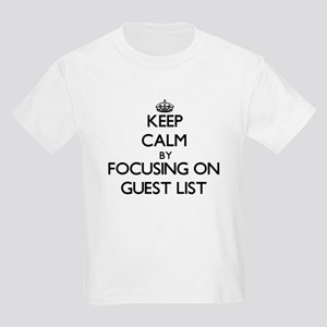Keep Calm by focusing on Guest List T-Shirt