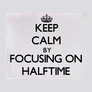 Keep Calm by focusing on Halftime Throw Blanket