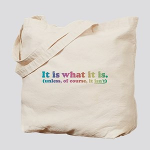 It Is What It Is Multi Tote Bag