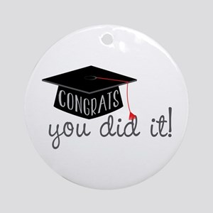 You Did It! Ornament (Round)