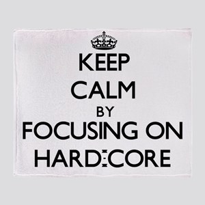 Keep Calm by focusing on Hard-Core Throw Blanket