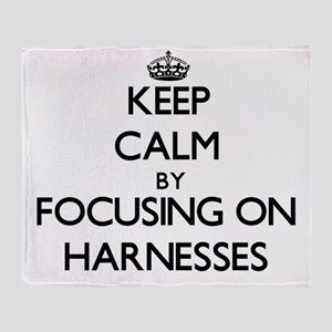 Keep Calm by focusing on Harnesses Throw Blanket