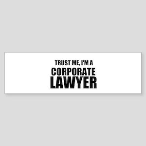Trust Me, I'm A Corporate Lawyer Bumper Sticker