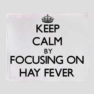 Keep Calm by focusing on Hay Fever Throw Blanket