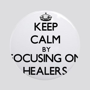 Keep Calm by focusing on Healers Ornament (Round)
