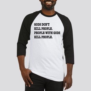 Gods Don't Kill People Atheism Baseball Jersey