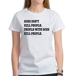 Gods Don't Kill People Atheism Women's T-Shirt