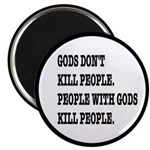 Gods Don't Kill People Atheism Magnet