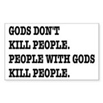 Gods Don't Kill People Atheism Sticker (Rectangle)