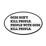 Gods Don't Kill People Athei 20x12 Oval Wall Decal