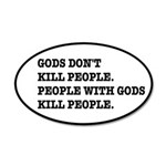 Gods Don't Kill People Athei 35x21 Oval Wall Decal