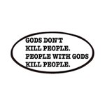 Gods Don't Kill People Atheism Patches
