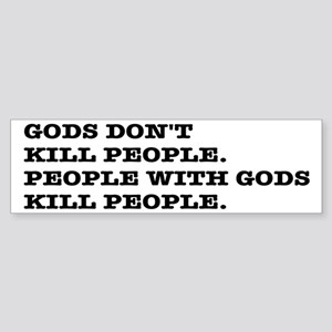 Gods Don't Kill People Atheism Sticker (Bumper)