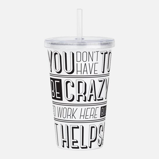 You don't have to be c Acrylic Double-wall Tumbler