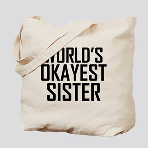 Worlds Okayest Sister BFF Design Tote Bag