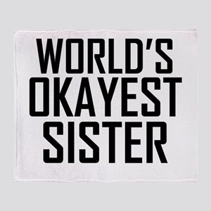 Worlds Okayest Sister BFF Design Throw Blanket