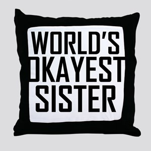 Worlds Okayest Sister BFF Design Throw Pillow