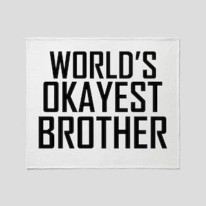 Worlds Okayest Brother BFF Design Throw Blanket