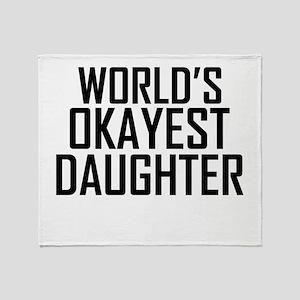 Worlds Okayest Daughter Throw Blanket