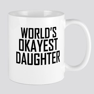 Worlds Okayest Daughter Mugs