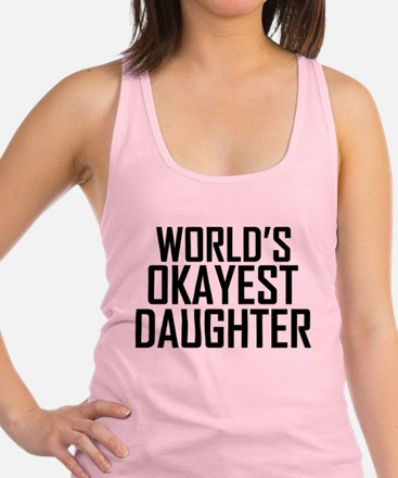 Worlds Okayest Daughter Racerback Tank Top
