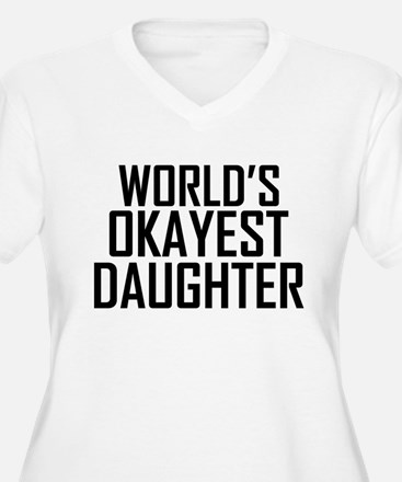 Worlds Okayest Daughter Plus Size T-Shirt