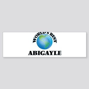 World's Best Abigayle Bumper Sticker