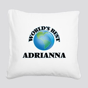World's Best Adrianna Square Canvas Pillow