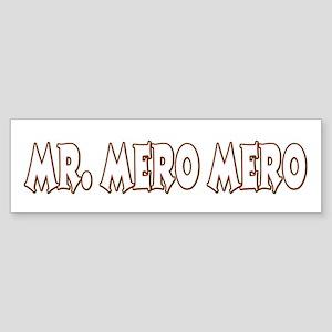Mr. Mero Mero Bumper Sticker