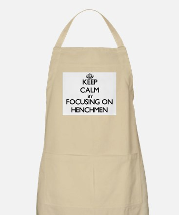 Keep Calm by focusing on Henchmen Apron