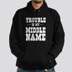 Trouble is my middle name T-shirts Hoodie
