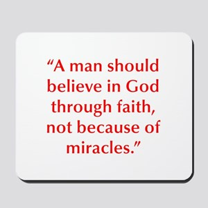 A man should believe in God through faith not beca