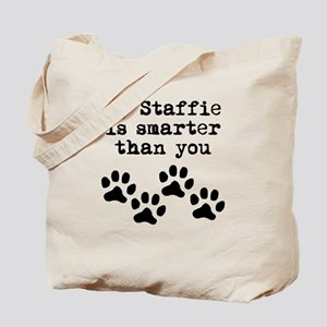My Staffie Is Smarter Than You Tote Bag